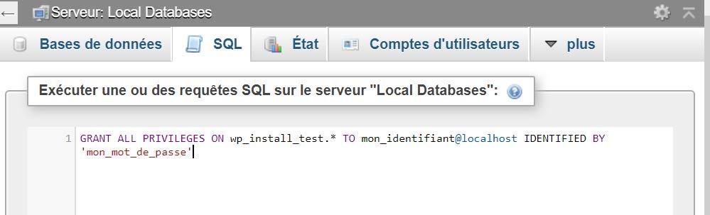 PHPMyAdmin, code SQL pour ajouter des droit à l'utilisateur base de données avant d'installer WordPress